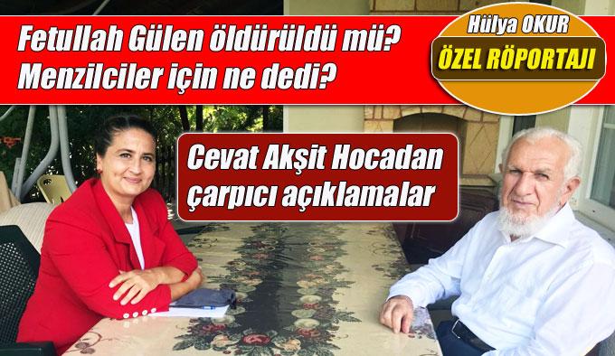 Cevat Akşit Hocadan çarpıcı açıklamalar, Fetullah Gülen öldürüldü mü?