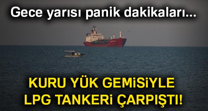 Kuru yük gemisiyle LPG tankeri çarpıştı
