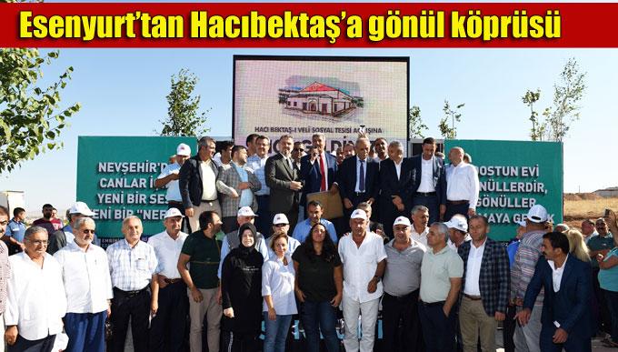 Esenyurt'tan Hacıbektaş'a gönül köprüsü