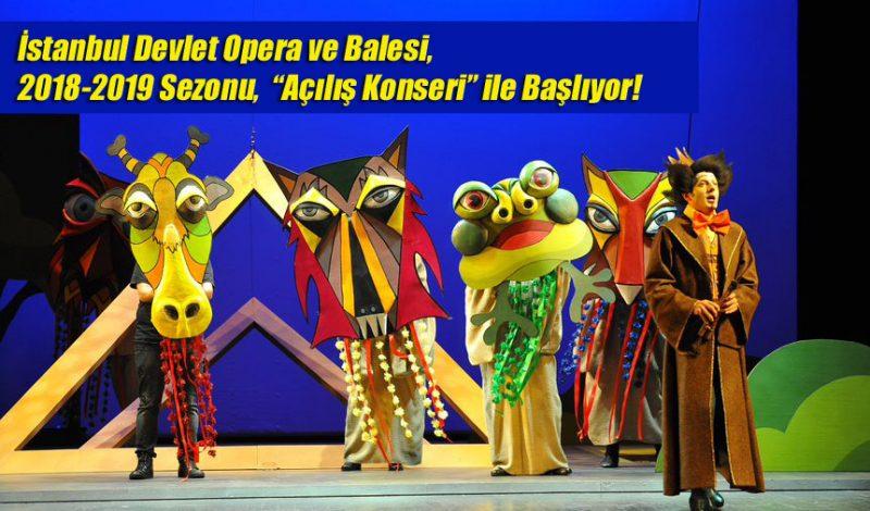 """İstanbul Devlet Opera ve Balesi, 2018-2019 Sezonu, """"Açılış Konseri"""" ile Başlıyor!"""