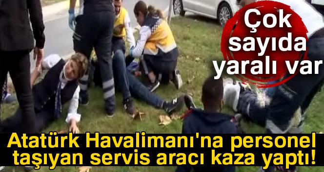 Atatürk Havalimanı'na personel taşıyan servis aracı kaza yaptı!