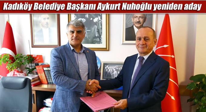 Kadıköy Belediye Başkanı Aykurt Nuhoğlu yeniden aday