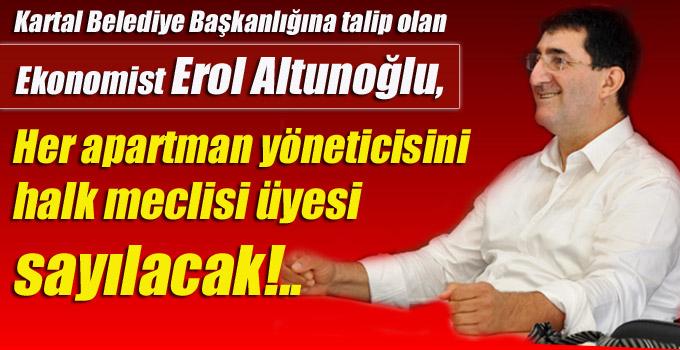 Altunoğlu, her apartman yöneticisi halk meclisi üyesi sayılacak