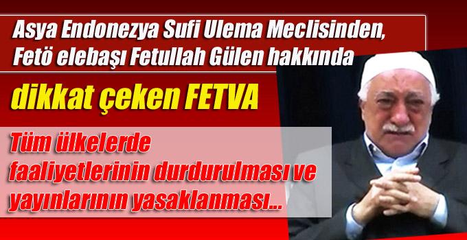 Ulema Meclisinden, Fetö elebaşı Fetullah Gülen hakkında FETVA