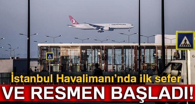 İstanbul Havalimanı'nda ilk sefer başladı!
