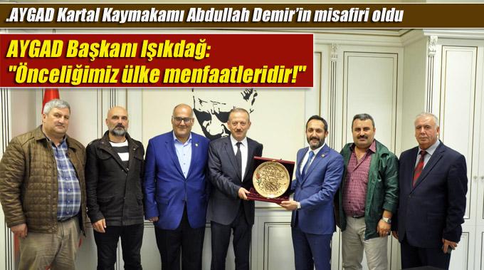 """AYGAD Başkanı Işıkdağ: """"Önceliğimiz ülke menfaatleridir!"""""""