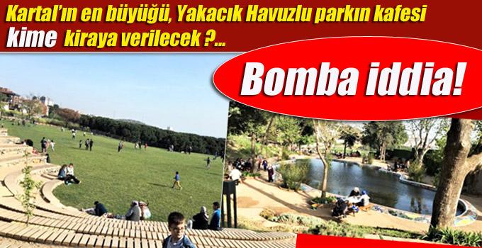 Kartal Yakacık'taki bu parkın kafeteryası kime verilecek?