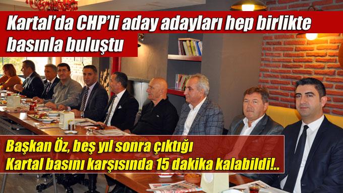 Kartal'da CHP'li aday adayları hep birlikte basınla buluştu