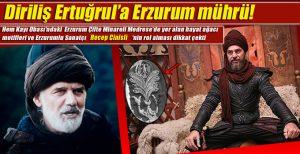 Diriliş Ertuğrul'a Erzurum mührü!