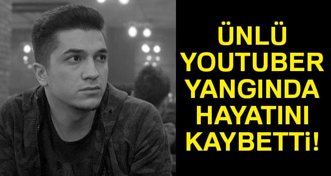 Ünlü youtuber yangında hayatını kaybetti!