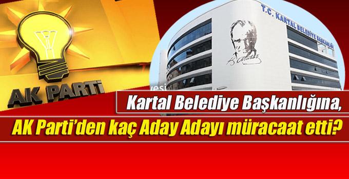 Kartal Belediye Başkanlığına AK Partiden kaç Aday Adayı müracaat etti?