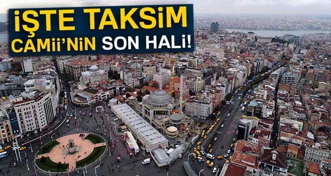 Taksim Camii'nin son hali!