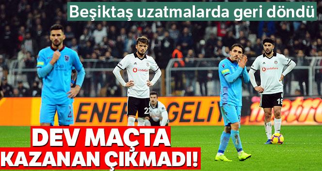 Dev maçta kazanan çıkmadı! Beşiktaş Trabzonspor ile 2 – 2 berabere kaldı
