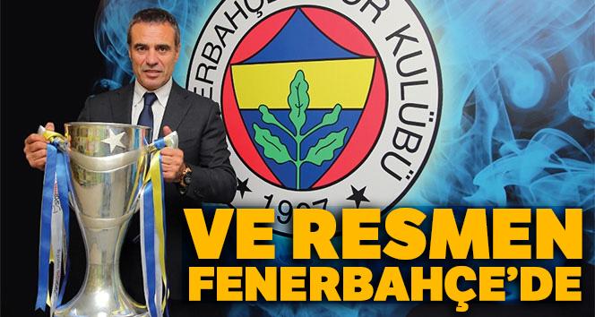 Ve resmen Fenerbahçe'de