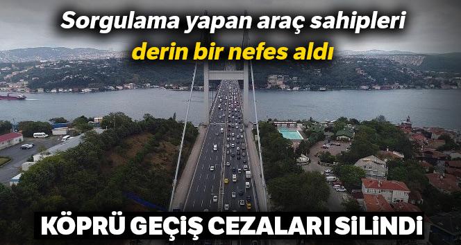 Köprü geçiş cezaları silindi