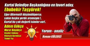 Kartal Belediye Başkanlığına en favori aday Ebubekir Taşyürek!