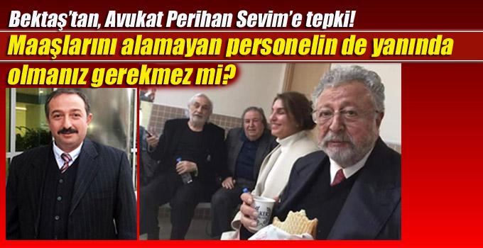 Bektaş'tan, Avukat Perihan Sevim'e tepki!