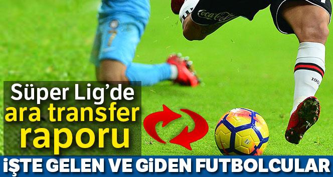 Spor Toto Süper Lig'de ara transfer raporu