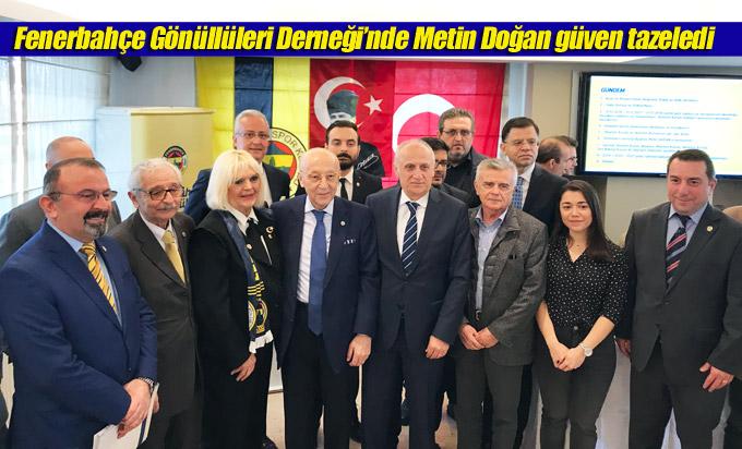 Fenerbahçe Gönüllüleri Derneği'nde Metin Doğan güven tazeledi