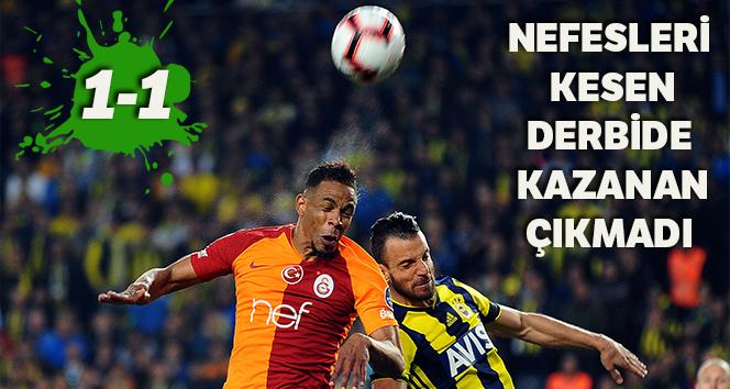 Fenerbahçe, Galatasaray derbisi 1 -1 beraberlikle sonuçlandı