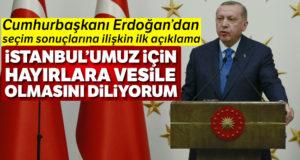 Cumhurbaşkanı Erdoğan:' Seçim sonuçlarının İstanbul'umuz için hayırlara vesile olmasını diliyorum'