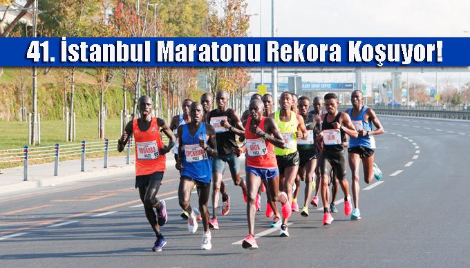 41. İstanbul Maratonu Rekora Koşuyor!