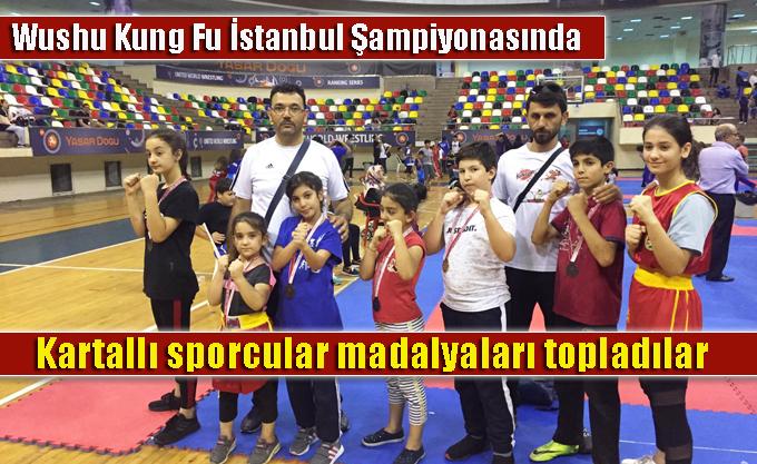 Wushu Kung Fu İstanbul Şampiyonasında Kartallı sporcular madalyaları topladılar