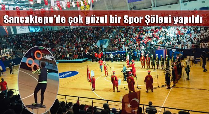 Sancaktepe'de çok güzel bir Spor Şöleni yapıldı
