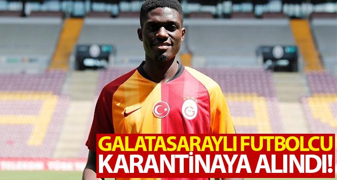 Galatasaray'lı futbolcu karantinaya alındı!