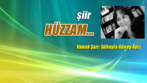 Şiir;   HÜZZAM…