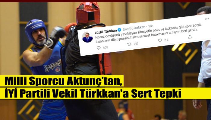 Milli Sporcu Aktunç'tan, İYİ Partili Vekil Türkkan'a Sert Tepki