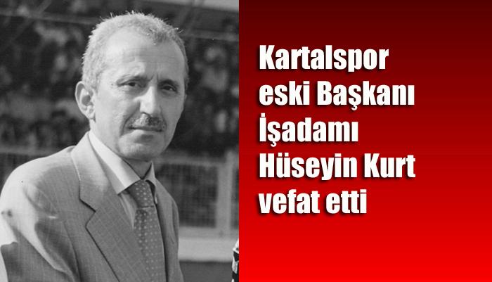 Kartalspor eski Başkanı İşadamı Hüseyin Kurt vefat etti